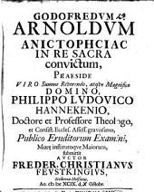 Godofredum Arnoldum anistorēsias in re sacra convictum