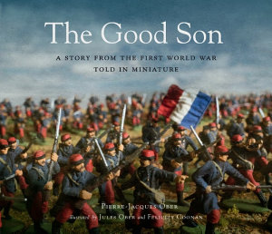 The Good Son  a Story from the First World War  Told in Miniature