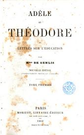 Adèle et Théodore: ou Lettres sur l'éducation