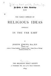 The Early Spread of Religious Ideas: Especially in the Far East