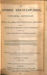 London Encyclopædia, Or, Universal Dictionary of Science, Art, Literature, and Practical Mechanics