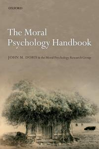 The Moral Psychology Handbook PDF