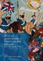 Secular Martyrdom in Britain and Ireland PDF
