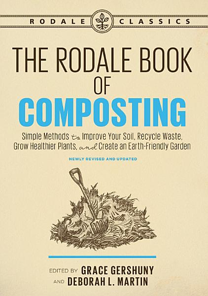 The Rodale Book of Composting, Newly Revised and Updated Pdf Book