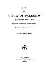 Biblioteca storica e letteraria di Sicilia: Diari della città di Palermo dal secolo XVI al XIX