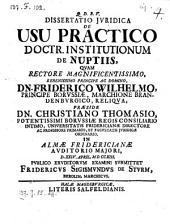 De usu practico doctrinae institutionum de nuptiis; respond. Frid. Sigism. de Sturm
