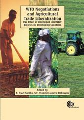 WTO Negotiations and Agricultural Trade Liberalization: The Effect of Developed Countries' Policies on Developing Countries
