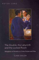 The Double The Labyrinth And The Locked Room Book PDF