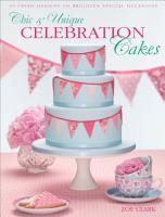 Chic   Unique Celebration Cakes PDF
