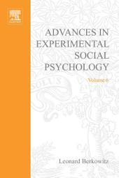 Advances in Experimental Social Psychology: Volume 6