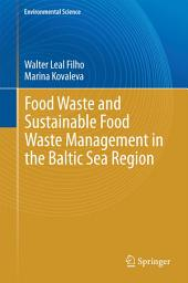 Food Waste and Sustainable Food Waste Management in the Baltic Sea Region