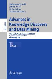 Advances in Knowledge Discovery and Data Mining, Part I: 14th Pacific-Asia Conference, PAKDD 2010, Hyderabat, India, June 21-24, 2010, Proceedings