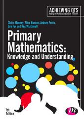 Primary Mathematics: Knowledge and Understanding: Edition 7