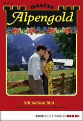 Alpengold - Folge 198: Mit heißem Blut ...