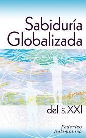 Sabiduría Globalizada Del S. XXI
