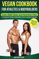VEGAN COOKBOOK for ATHLETES and BODYBUILDERS
