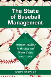 The State of Baseball Management: Decision-Making in the Best and Worst Teams, 1993–2003