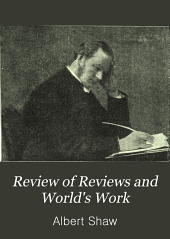 Review of Reviews and World's Work: Volume 17