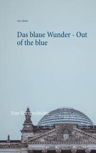 Das blaue Wunder   Out of the blue PDF
