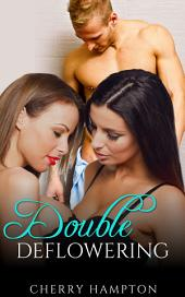 Double Deflowering (new adult first time mff ffm menage older younger)