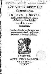 De verbis anomalis commentarius [auctore G. Morelio ?], in quo singula verba aut anomala, aut alioqui difficilia, ordine alphabetico ad sua themata reuocantur...
