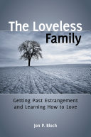 The Loveless Family: Getting Past Estrangement and Learning How to Love