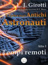 L'Epica degli Antichi Astronauti: Atto I - Tempi remoti