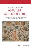 A Companion to Ancient Agriculture PDF