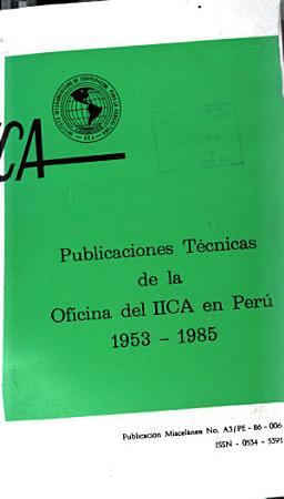 Publicaciones Tecnicas de la Oficina del IICA en Peru 1953 1985 PDF