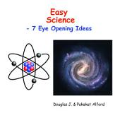 Easy Science: 7 Eye Opening Ideas