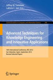 Advanced Techniques for Knowledge Engineering and Innovative Applications: 16th International Conference, KES 2012, San Sebastian, Spain, September 10-12, 2012, Revised Selected Papers