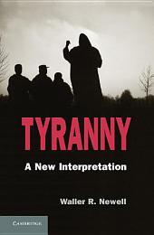 Tyranny: A New Interpretation