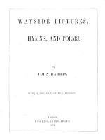 Wayside Pictures  Hymns  and Poems PDF