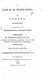 A Cure for the Heart-Ache. A comedy ... Second edition