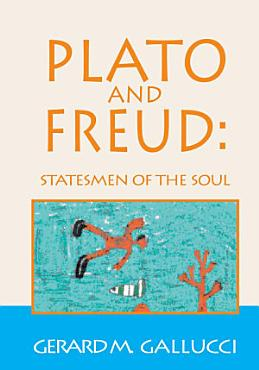 Plato and Freud  Statesmen of the Soul PDF