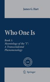 "Who One Is: Book 1: Meontology of the ""I"": A Transcendental Phenomenology"