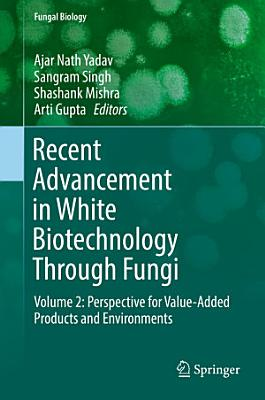 Recent Advancement in White Biotechnology Through Fungi