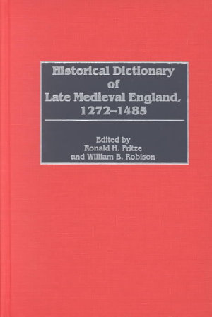 Historical Dictionary of Late Medieval England  1272 1485 PDF