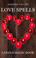 LOVE SPELLS Candle Magiic Book