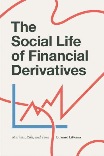 The Social Life of Financial Derivatives PDF