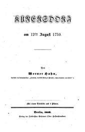 Kunersdorf am 12 Aug. 1759: Mit einem Titelbild u. 4 Plänen