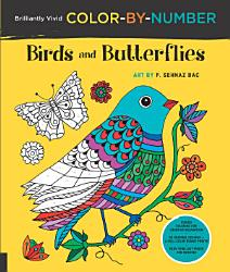 Brilliantly Vivid Color By Number Birds And Butterflies Book PDF