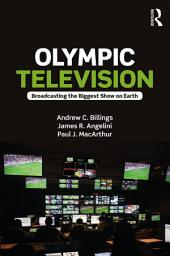 Olympic Television: Broadcasting the Biggest Show on Earth
