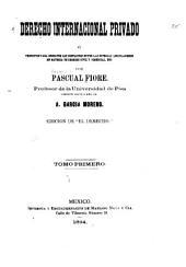 Derecho internacional privado: ó, Principios para resolver los conflictos entre las diversas legislaciones en materia de derecho civil y commercial, etc. Versión castellana de A. García Moreno, Volume 1