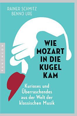 Wie Mozart in die Kugel kam PDF