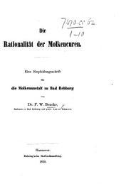 Die Rationalität der Molkencuren. Eine Empfehlungsschrift für die Molkenanstalt zu Bad Rehburg