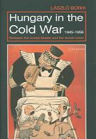 Hungary in the Cold War  1945 1956 PDF