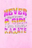 Never Underestimate A Girl Who Knows Karate