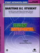 Student Instrumental Course: Baritone (B.C.) Student, Level III