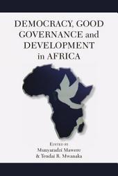 Democracy, Good Governance and Development in Africa